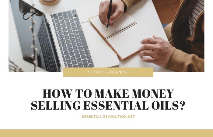 Make money selling essential oils